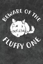 Beware Of The Fluffy One Notebook Journal: 110 Blank Lined Papers - 6x9 Personalized Customized Notebook Journal Gift For Chinchilla Owners and Lovers