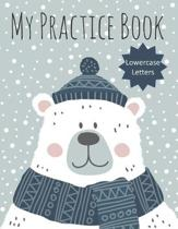 My Practice Book: Letter Tracing for Preschoolers - Lowercase Alphabet