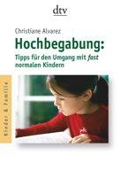 Hochbegabung: Tipps für den Umgang mit fast normalen Kindern
