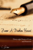From a Broken Heart: Thirty-eight Poems of Love and Heartache
