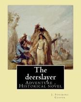 The Deerslayer. by