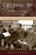 Getting By in Postsocialist Romania