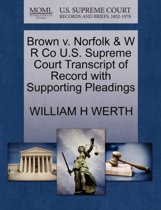 Brown V. Norfolk & W R Co U.S. Supreme Court Transcript of Record with Supporting Pleadings