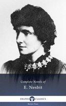 Complete Novels of E. Nesbit (Delphi Classics)