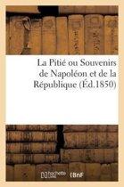 La Piti� Ou Souvenirs de Napol�on Et de la R�publique
