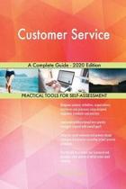 Customer Service a Complete Guide - 2020 Edition