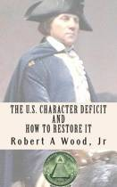 The U.S. Character Deficit and How to Restore It