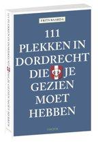 111 plekken in Dordrecht die je gezien moet hebben