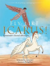 Fly Like Icarus!