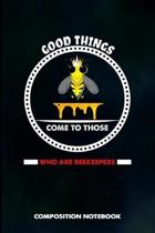Good Things Come to Those Who Are Beekeepers