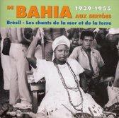 De Bahia Aux Sertoes 1939-1955