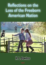 Reflections on the Loss of the Free-Born American Nation