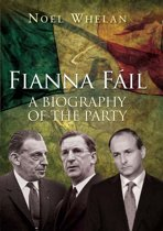 A History of Fianna F il: The outstanding biography of the party