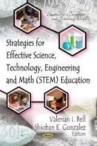 Strategies for Effective Science, Technology, Engineering & Math (STEM) Education