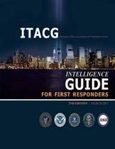 Interagency Threat Assessment and Coordination Group Intelligence Guide for First Responders (2nd Edition / March 2011)
