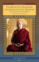 The Method to Transform a Suffering Life into Happiness (Including Enlightenment) with Additional Practices