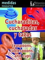 Cucharaditas, cucharadas y tazas (Teaspoons, Tablespoons, and Cups:Measuring)