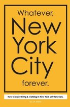 Whatever, New York City Forever.