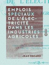 Emplois spéciaux de l'électricité dans les industries agricoles