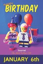 Happy Birthday Journal January 6th