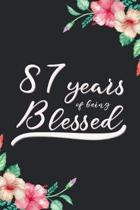 Blessed 87th Birthday Journal: Lined Journal / Notebook - Cute 87 yr Old Gift for Her - Fun And Practical Alternative to a Card - 87th Birthday Gifts