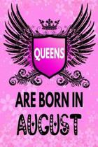 Queens Are Born In August: Amazing Birthday Gift Notebook: Lined Journal Diary For Women and Girls To Write In (Beautiful Floral Pink Gothic Cove