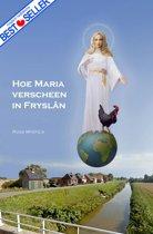 Hoe Maria verscheen in Fryslan