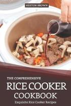 The Comprehensive Rice Cooker Cookbook