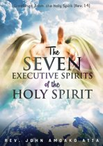 The Seven Executive Spirits of the Holy Spirit