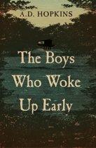 The Boys Who Woke Up Early