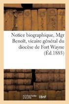 Notice Biographique, Mgr Beno t, Vicaire G n ral Du Dioc se de Fort Wayne J