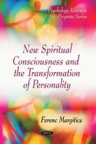 New Spiritual Consciousness & the Transformation of Personality