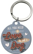 All You Need Is Love And A Dog Sleutelhanger