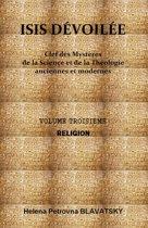 ISIS DÉVOILÉE - VOLUME TROISIÈME - RELIGION