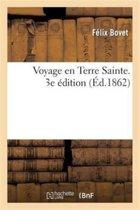 Voyage En Terre Sainte. 3e �dition