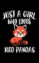Just A Girl Who Loves Red Pandas