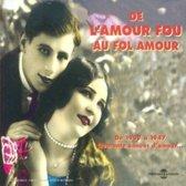 De L'Amour Fou Fol Amour