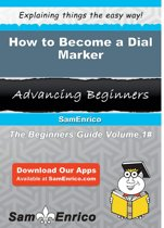 How to Become a Dial Marker
