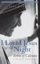 I Loved Jesus in the Night