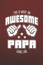 This is What an Awesome Papa Looks Like: Family life Grandma Mom love marriage friendship parenting wedding divorce Memory dating Journal Blank Lined