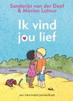 Boek cover Ik vind jou lief van Sanderijn van der Doef (Hardcover)