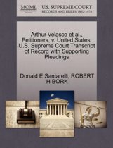 Arthur Velasco et al., Petitioners, V. United States. U.S. Supreme Court Transcript of Record with Supporting Pleadings