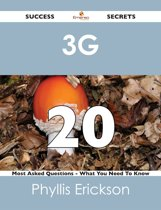 3G 20 Success Secrets - 20 Most Asked Questions On 3G - What You Need To Know
