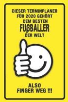 Dieser Terminplaner f�r 2020 geh�rt dem besten Fu�baller der Welt - also Finger Weg !!!: Organizer f�r das Jahr 2020 mit lustigem Spruch - Geschenk f�