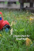 Chore Chart for Small Kids: Kids Responsibility Tracker