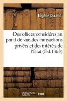 Des Offices Consid�r�s Au Point de Vue Des Transactions Priv�es Et Des Int�r�ts de l'�tat