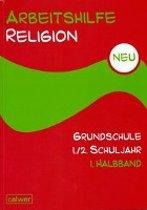 Arbeitshilfe Religion Grundschule. Neu. 1./2. Schuljahr. Teilband 1