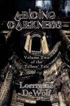 Abiding Darkness: Volume Two of The Tellers' Tale
