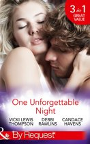 One Unforgettable Night: Wild at Heart / From This Moment On / Her Last Best Fling (Mills & Boon By Request)