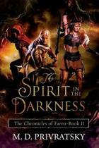 The Chronicles of Farro: The Spirit in the Darkness